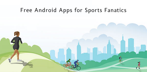 Android Apps for Sports Fanatics