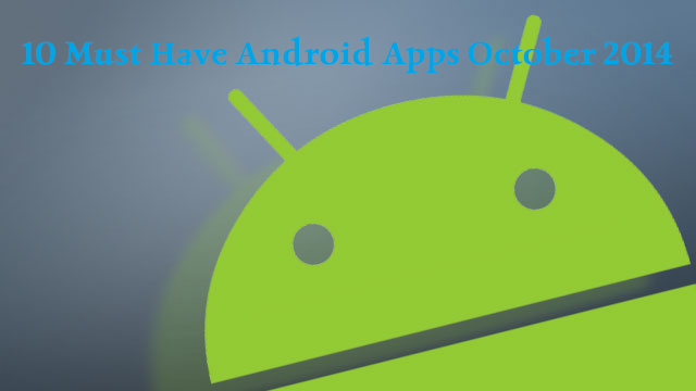 must have android apps october 2014